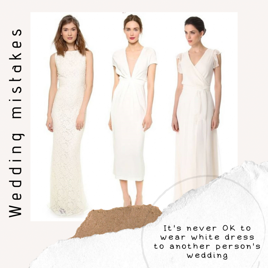 wedding mistakes, white dress is a no no for a wedding